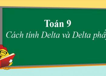 Công thức Delta và những điều cần nhớ trong làm toán