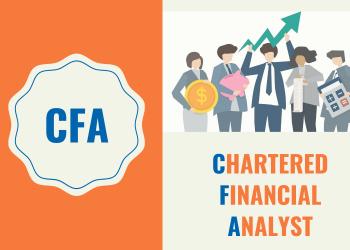 Chứng chỉ CFA là gì?Sử dụng trong lĩnh vực nào?