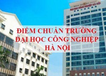 Điểm chuẩn Trường Đại học Công nghiệp Hà Nội mới nhất