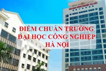 Điểm chuẩn Trường Đại học Công nghiệp Hà Nội