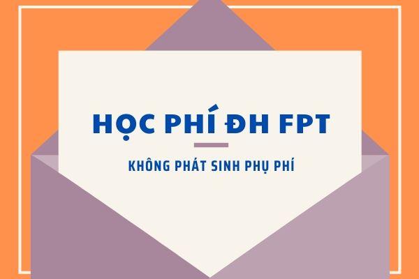HọcphíĐại học FPT khôngphát sinhthêm các khoảntiêu phakhác