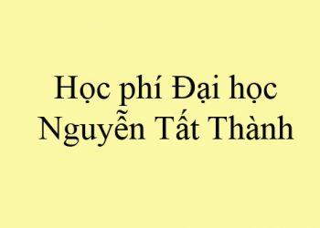 HọcphíĐH Nguyễn Tất Thành – Cập nhật thông tin nóng nhất
