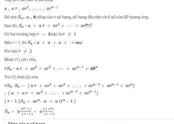 Tiến trình hình học và tổng GP là gì? Xem xong 5 phút hiểu luôn.