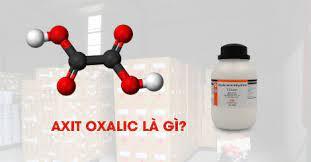 Tính chất và công dụng của Axit oxalic (COOH)2 chi tiết nhất